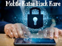 Mobile Kaise Hack Kare