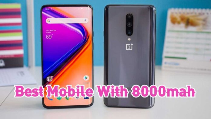 Best Mobile With 8000mah